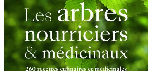 Les arbres nourriciers & médicinaux